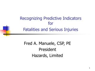 Recognizing Predictive Indicators for Fatalities and Serious Injuries