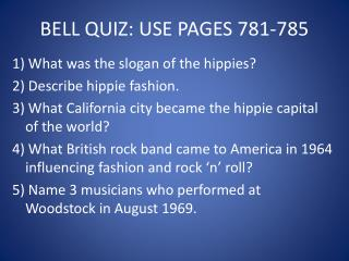 BELL QUIZ: USE PAGES 781-785