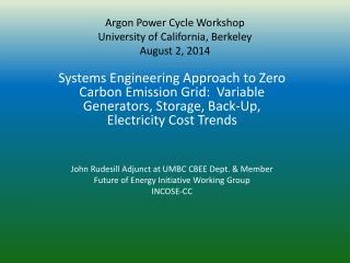 Argon Power Cycle Workshop  University  o f California, Berkeley August 2, 2014