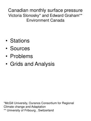Canadian monthly surface pressure Victoria Slonosky* and Edward Graham** Environment Canada