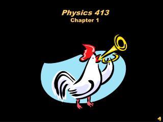 Physics 413 Chapter 1