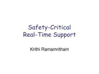 Safety-Critical  Real-Time Support