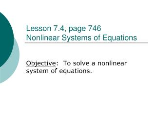 Lesson 7.4, page 746 Nonlinear Systems of Equations