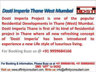 Dosti Imperia apartments thane west mumbai @ 09999684166