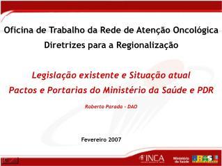 Oficina de Trabalho da Rede de Atenção Oncológica Diretrizes para a Regionalização