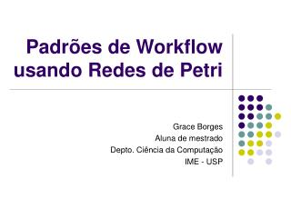 Padrões de Workflow usando Redes de Petri