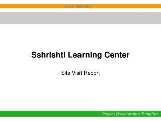 Sshrishti Learning Center
