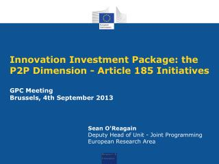 Sean  O'Reagain Deputy  Head of Unit - Joint  Programming European  Research  Area