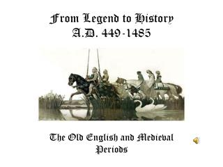 From Legend to History A.D. 449-1485