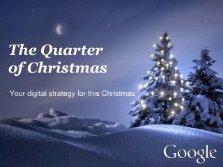 The  Q uarter of Christmas
