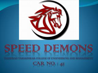 speed  demons YADAVRAO TASGAONKAR COLLEGE OF ENGINEERING AND MANAGEMENT CAR NO. : 41