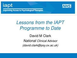 Lessons from the IAPT Programme to Date
