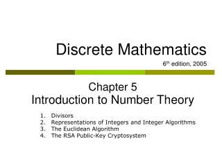 Discrete Mathematics 6 th  edition, 2005 Chapter 5 Introduction to Number Theory
