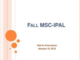 Fall MSC-IPAL