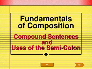 Compound Sentences  and Uses of the Semi-Colon