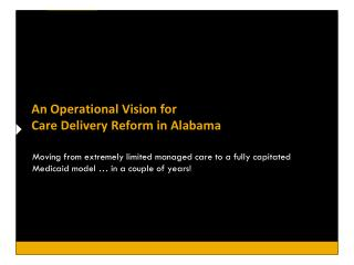 An Operational Vision for  Care Delivery Reform in Alabama