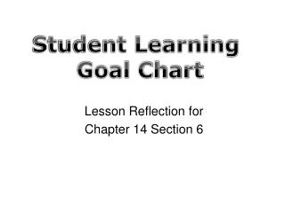 Lesson Reflection for Chapter 14 Section 6