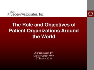 The Role and Objectives of Patient Organizations Around the World