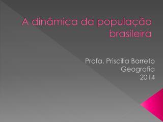 A  dinâmica da população brasileira