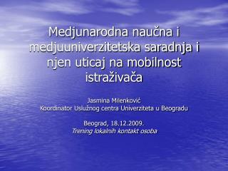 Medjunarodna naučna i medjuuniverzitetska saradnja i njen uticaj na mobilnost istraživača