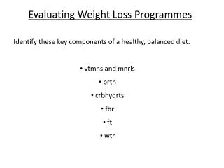 Evaluating Weight Loss Programmes