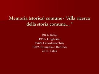 """Memoria (storica) comune - """"Alla ricerca della storia comune... """""""