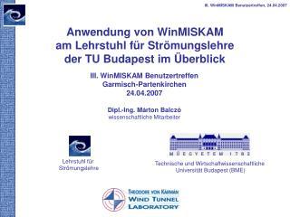 Anwendung von  WinMISKAM  am Lehrstuhl für Str ö mungslehre  der TU Budapest im Überblick
