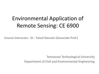 Environmental Application of Remote Sensing: CE 6900