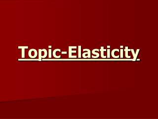 Topic-Elasticity