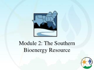 Module 2: The Southern Bioenergy Resource