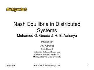 Nash Equilibria in Distributed Systems Mohamed G. Gouda & H. B. Acharya