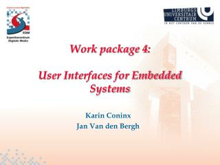 Work package 4: User Interfaces for Embedded Systems