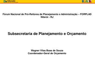 Fórum Nacional de Pró-Reitores de Planejamento e Administração – FORPLAD Niterói - RJ