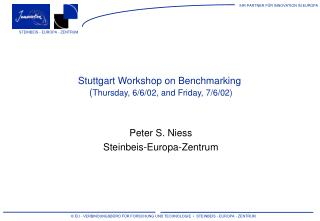 Stuttgart Workshop on Benchmarking  ( Thursday, 6/6/02, and Friday, 7/6/02)