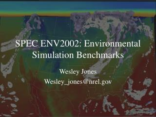 SPEC ENV2002: Environmental Simulation Benchmarks