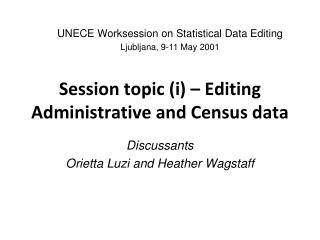Session topic (i) � Editing Administrative and Census data