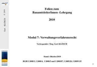 Folien zum  BauamtsleiterInnen -Lehrgang 2010  Modul 7: Verwaltungsverfahrensrecht