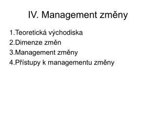 IV. Management změny