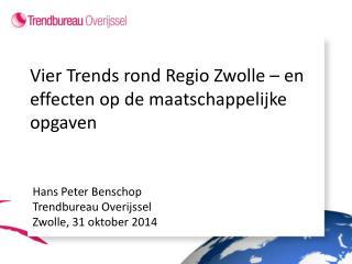 Vier  Trends  rond Regio  Zwolle – en  effecten  op de  maatschappelijke opgaven