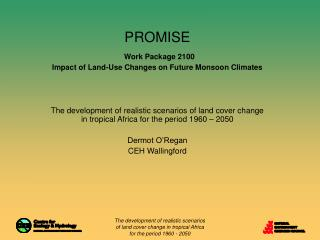 PROMISE Work Package 2100 Impact of Land-Use Changes on Future Monsoon Climates
