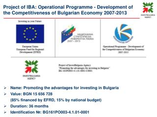 Name :  Promoting the advantages for investing in Bulgaria  Value :  BGN 15 656 728