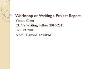Workshop  on Writing a  P roject  R eport