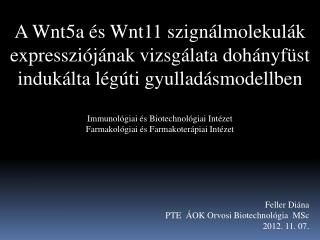Feller Diána PTE  ÁOK Orvosi Biotechnológia  MSc 2012. 11. 07.