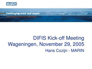 DIFIS Kick-off Meeting Wageningen, November 29, 2005