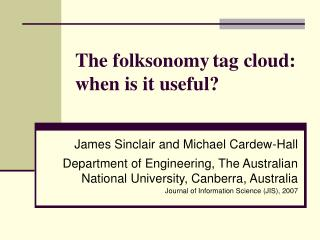 The folksonomy tag cloud: when is it useful