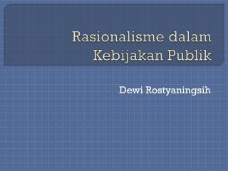 Rasionalisme dalam Kebijakan Publik