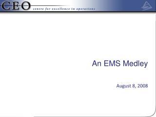 An EMS Medley