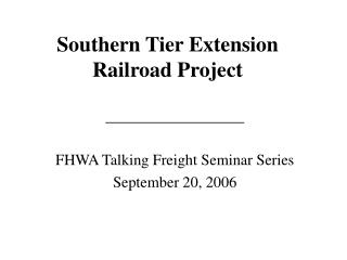Southern Tier Extension Railroad Project