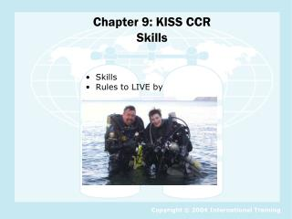 Chapter 9: KISS CCR  Skills