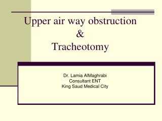 U pper air way obstruction  & Tracheotomy